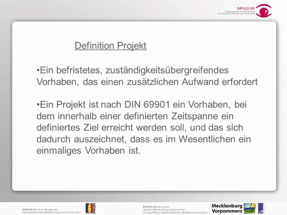 Definition Projekt Ein befristetes, zuständigkeitsübergreifendes Vorhaben, das einen zusätzlichen Aufwand erfordert.