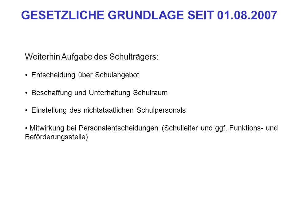 GESETZLICHE GRUNDLAGE SEIT 01.08.2007