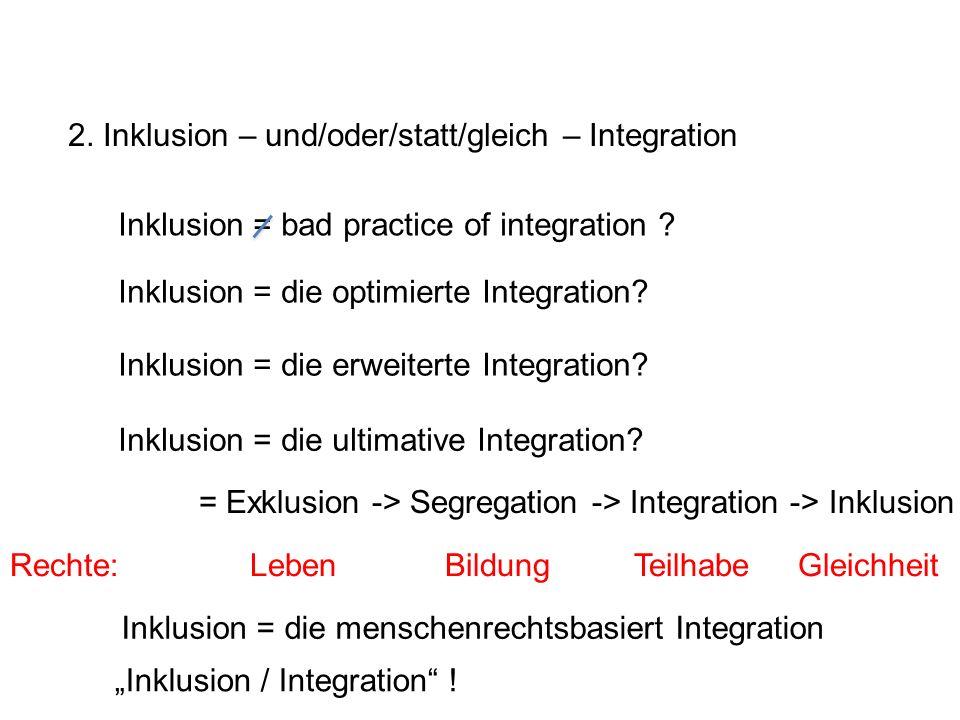 2. Inklusion – und/oder/statt/gleich – Integration