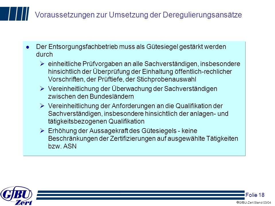 Voraussetzungen zur Umsetzung der Deregulierungsansätze