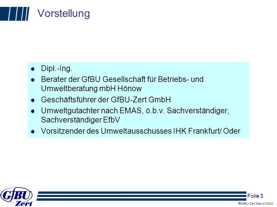Vorstellung Dipl.-Ing. Berater der GfBU Gesellschaft für Betriebs- und Umweltberatung mbH Hönow. Geschäftsführer der GfBU-Zert GmbH.