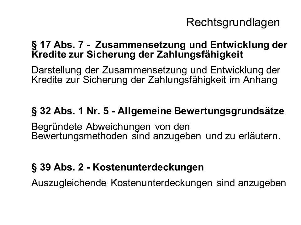 Rechtsgrundlagen § 17 Abs. 7 - Zusammensetzung und Entwicklung der Kredite zur Sicherung der Zahlungsfähigkeit.