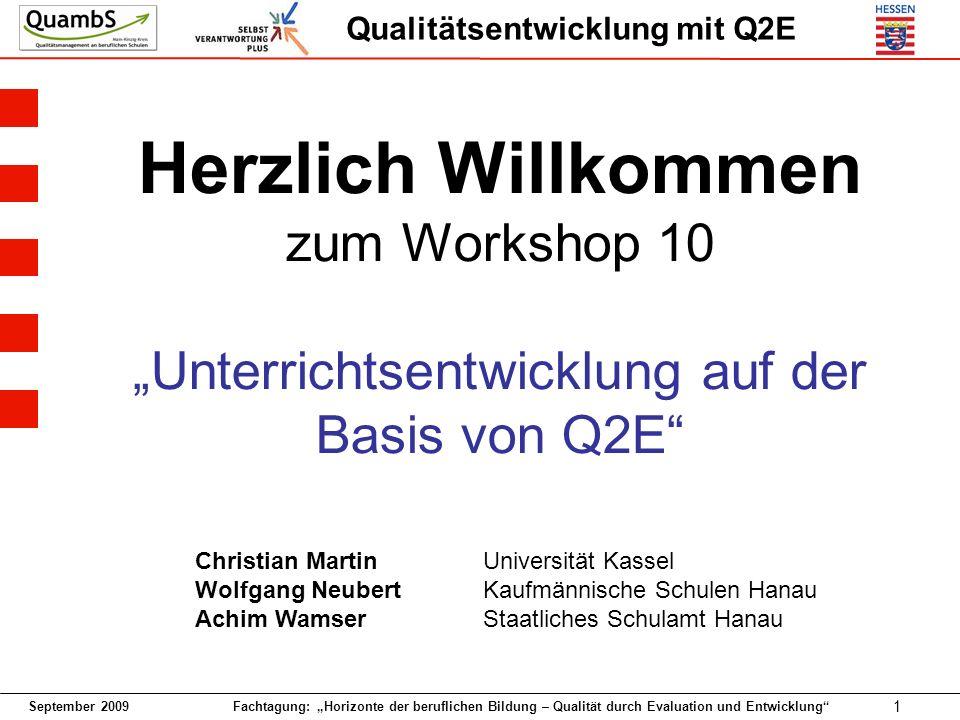 """Herzlich Willkommen zum Workshop 10 """"Unterrichtsentwicklung auf der Basis von Q2E"""