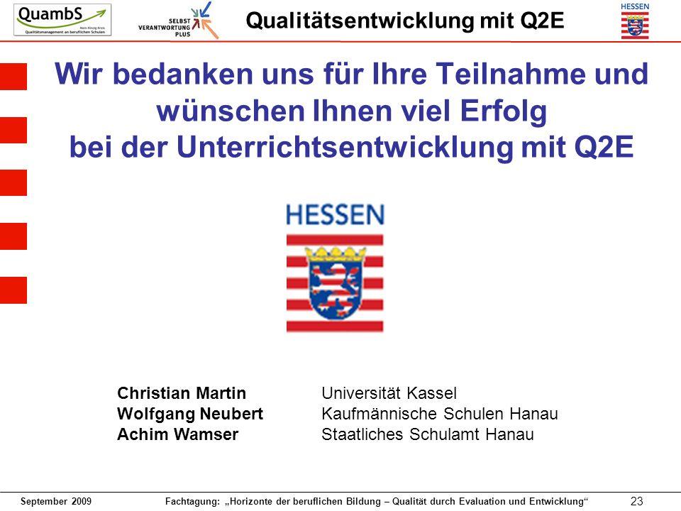 Wir bedanken uns für Ihre Teilnahme und wünschen Ihnen viel Erfolg bei der Unterrichtsentwicklung mit Q2E