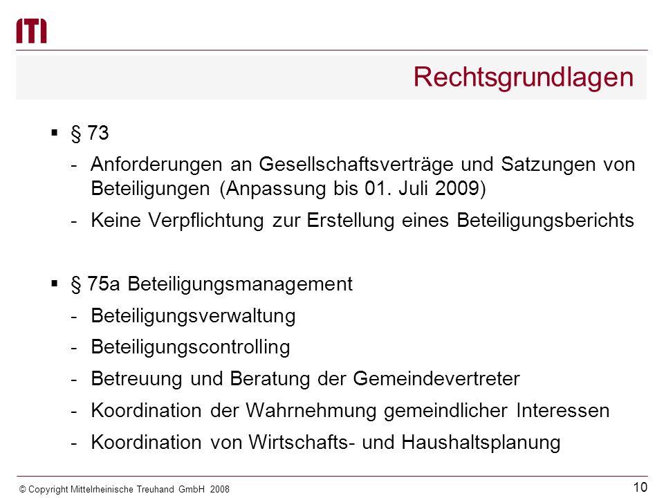 Rechtsgrundlagen § 73. Anforderungen an Gesellschaftsverträge und Satzungen von Beteiligungen (Anpassung bis 01. Juli 2009)