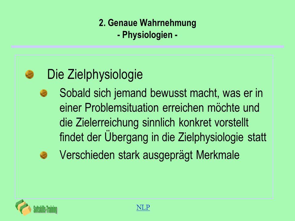 2. Genaue Wahrnehmung - Physiologien -