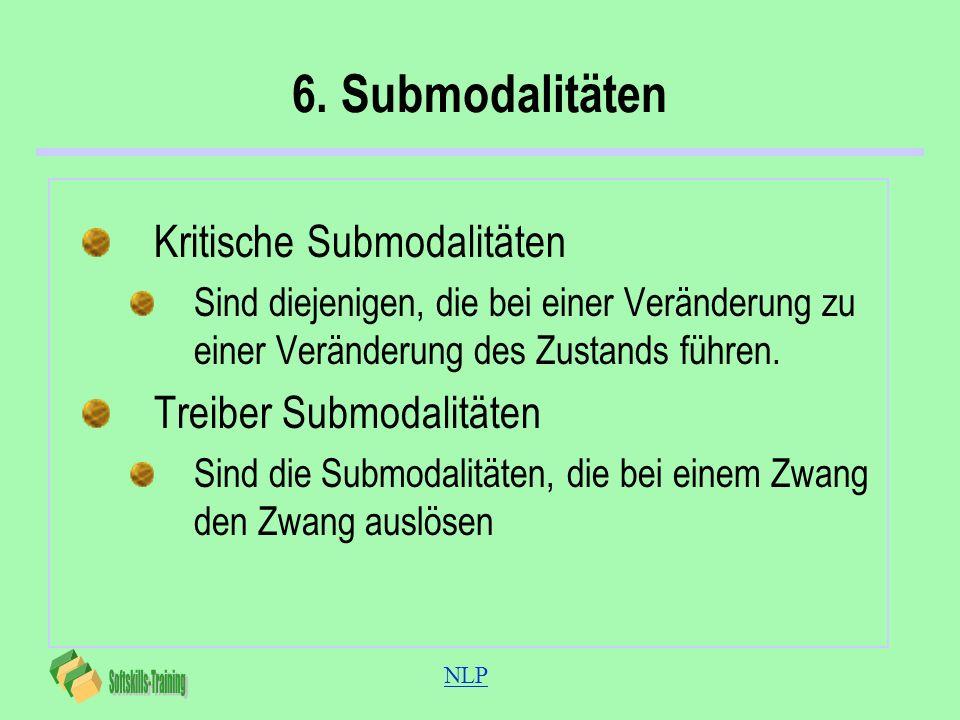 6. Submodalitäten Kritische Submodalitäten Treiber Submodalitäten