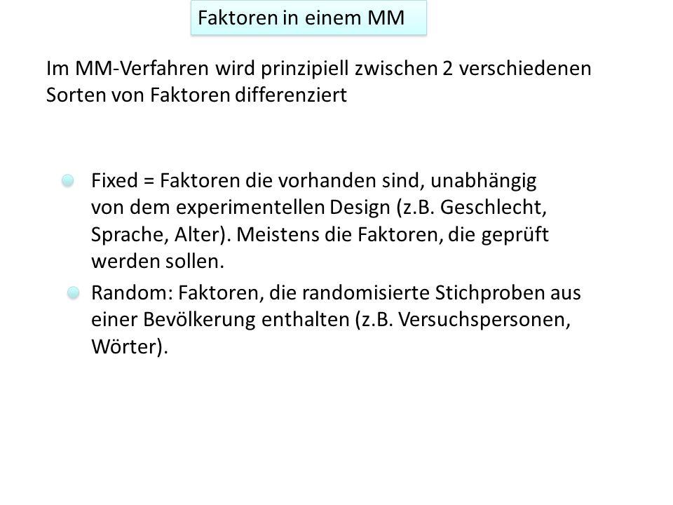 Faktoren in einem MM Im MM-Verfahren wird prinzipiell zwischen 2 verschiedenen Sorten von Faktoren differenziert.