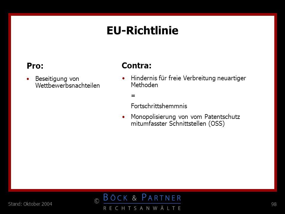 EU-Richtlinie Pro: Contra: Beseitigung von Wettbewerbsnachteilen