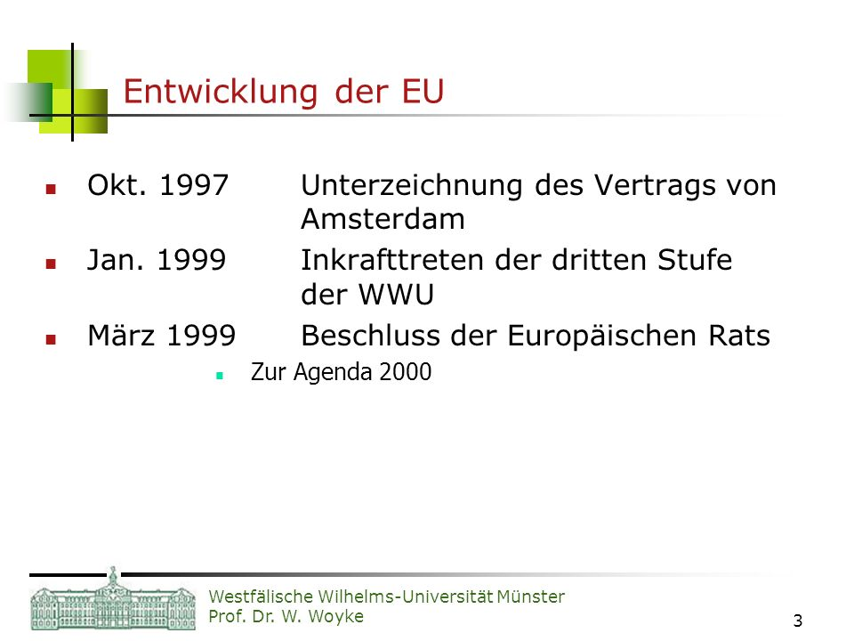 Entwicklung der EU Okt. 1997 Unterzeichnung des Vertrags von Amsterdam