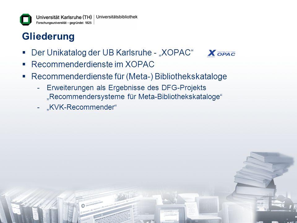 """Gliederung Der Unikatalog der UB Karlsruhe - """"XOPAC"""