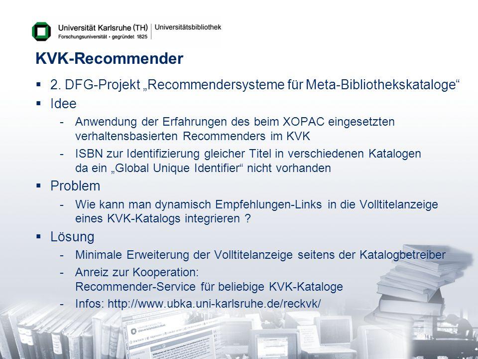 "KVK-Recommender2. DFG-Projekt ""Recommendersysteme für Meta-Bibliothekskataloge Idee."