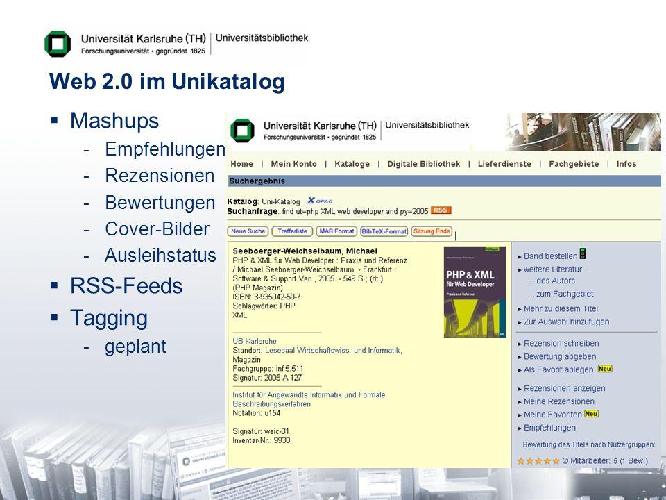 Web 2.0 im Unikatalog Mashups RSS-Feeds Tagging Empfehlungen
