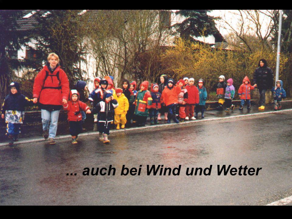 ... auch bei Wind und Wetter