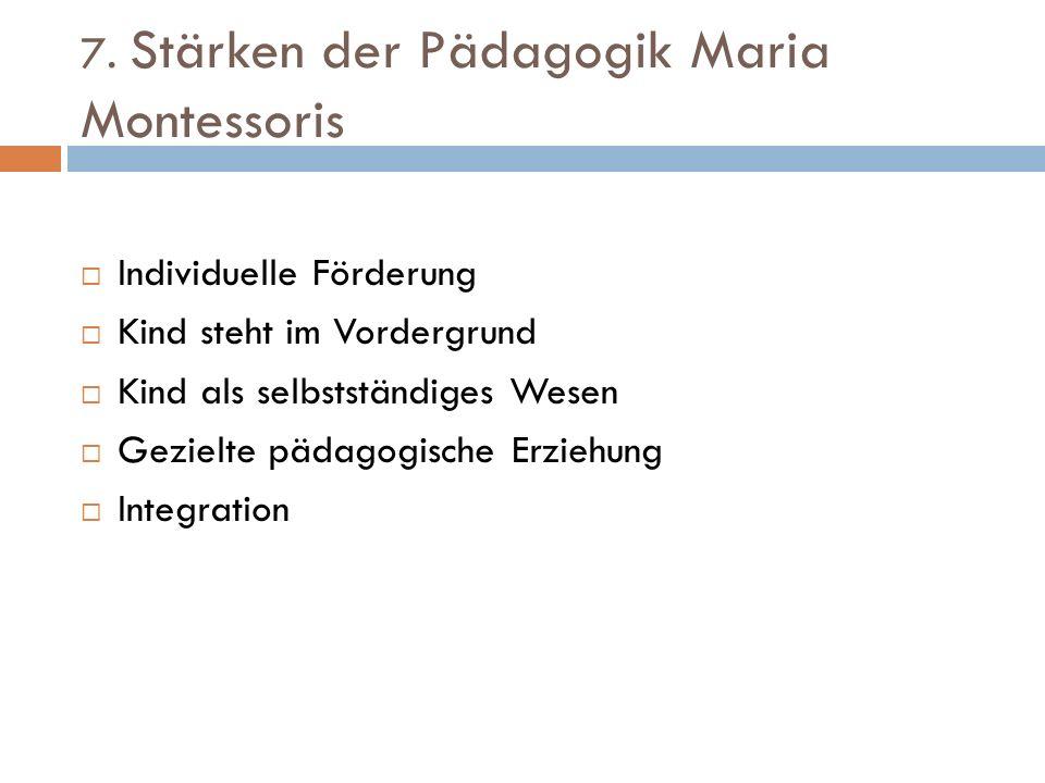 7. Stärken der Pädagogik Maria Montessoris
