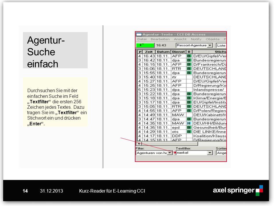 """Agentur-Suche einfach Durchsuchen Sie mit der einfachen Suche im Feld """"Textfilter die ersten 256 Zeichen jedes Textes. Dazu tragen Sie im """"Textfilter ein Stichwort ein und drücken """"Enter ."""