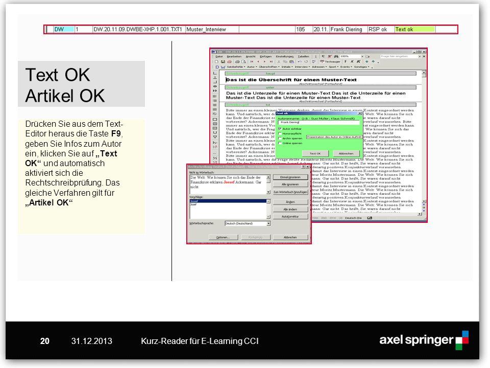 """Text OK Artikel OK Drücken Sie aus dem Text-Editor heraus die Taste F9, geben Sie Infos zum Autor ein, klicken Sie auf """"Text OK und automatisch aktiviert sich die Rechtschreibprüfung. Das gleiche Verfahren gilt für """"Artikel OK"""