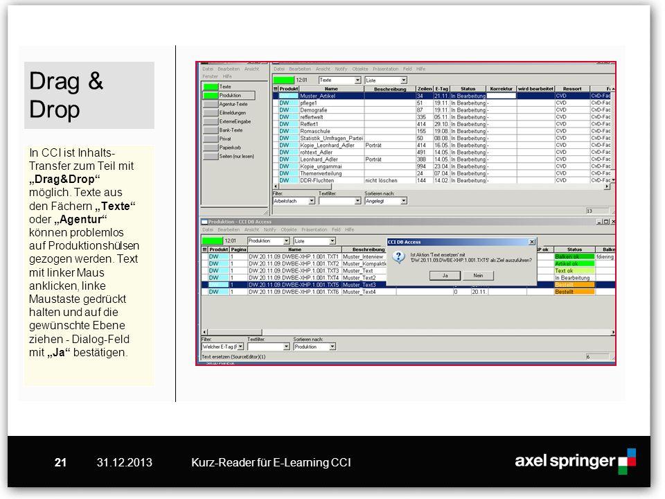"""Drag & Drop In CCI ist Inhalts-Transfer zum Teil mit """"Drag&Drop möglich. Texte aus den Fächern """"Texte oder """"Agentur können problemlos auf Produktionshülsen gezogen werden. Text mit linker Maus anklicken, linke Maustaste gedrückt halten und auf die gewünschte Ebene ziehen - Dialog-Feld mit """"Ja bestätigen."""