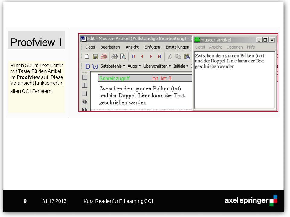 Proofview I Rufen Sie im Text-Editor mit Taste F8 den Artikel im Proofview auf. Diese Voransicht funktioniert in allen CCI-Fenstern.