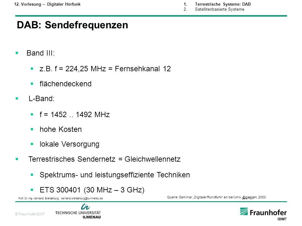 DAB: Sendefrequenzen Band III: z.B. f = 224,25 MHz = Fernsehkanal 12