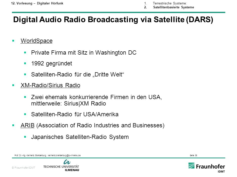 Digital Audio Radio Broadcasting via Satellite (DARS)