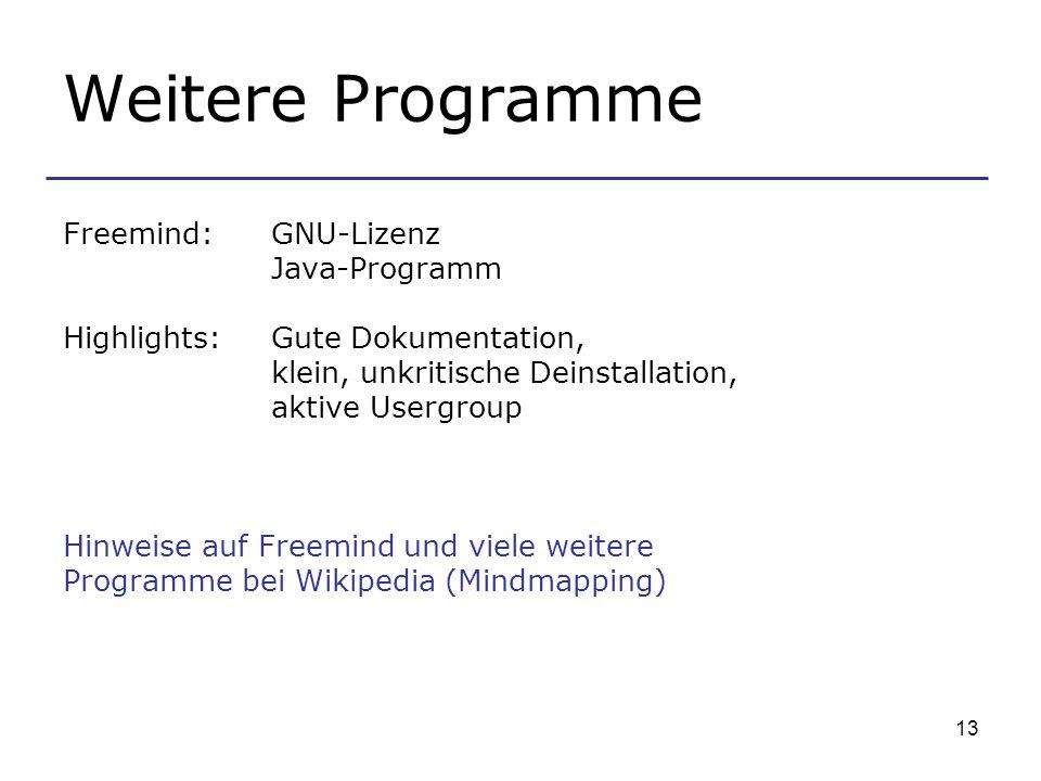 Weitere Programme Freemind: GNU-Lizenz Java-Programm