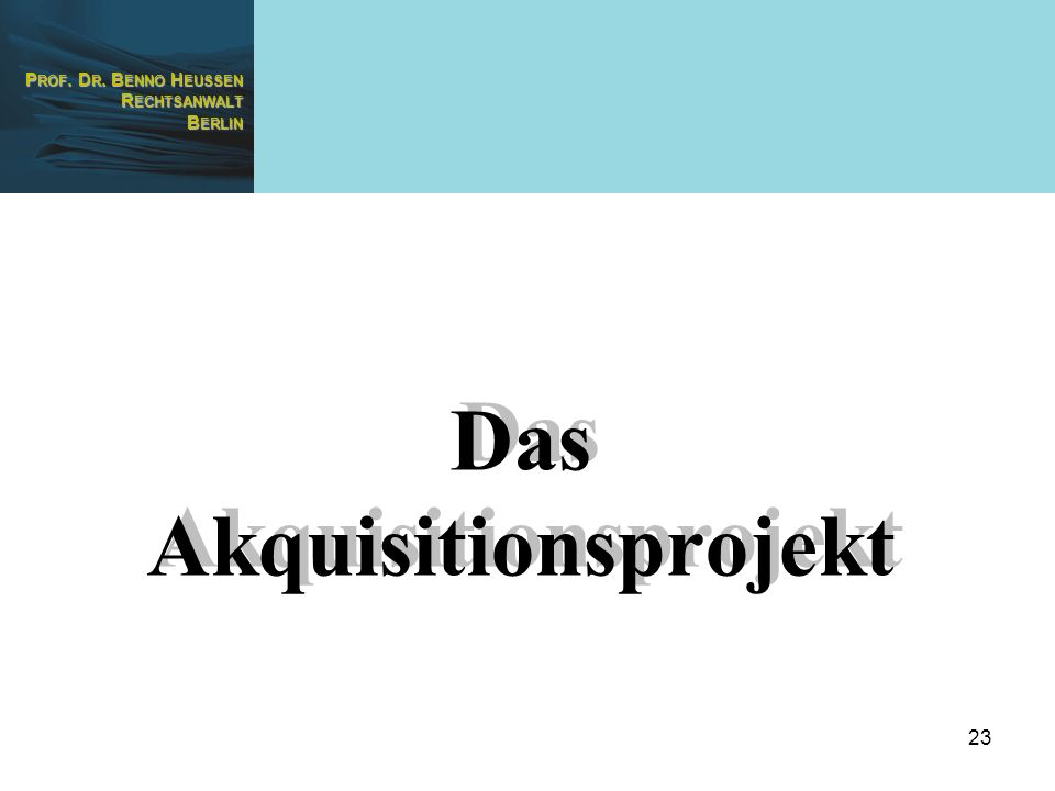 Das Akquisitionsprojekt
