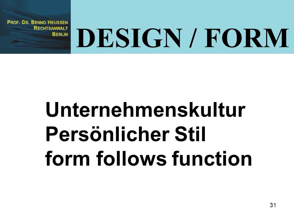 DESIGN / FORM Unternehmenskultur Persönlicher Stil form follows function