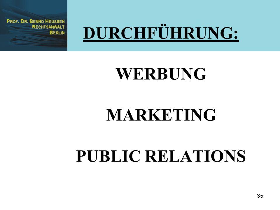 DURCHFÜHRUNG: WERBUNG MARKETING PUBLIC RELATIONS