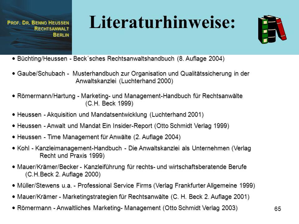 Literaturhinweise: Büchting/Heussen - Beck´sches Rechtsanwaltshandbuch (8. Auflage 2004)