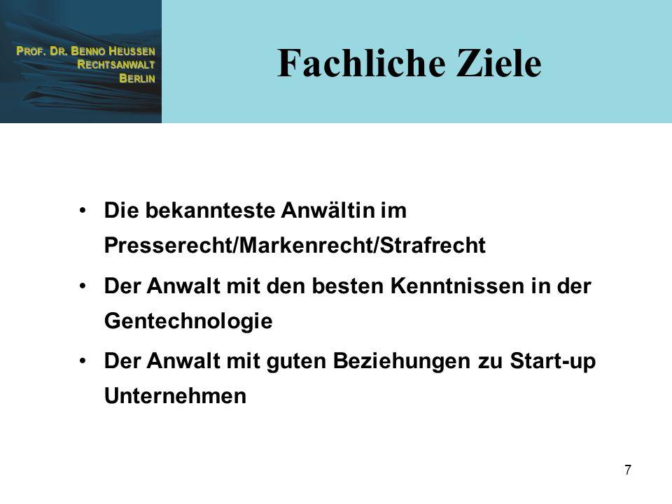 Fachliche ZieleDie bekannteste Anwältin im Presserecht/Markenrecht/Strafrecht. Der Anwalt mit den besten Kenntnissen in der Gentechnologie.