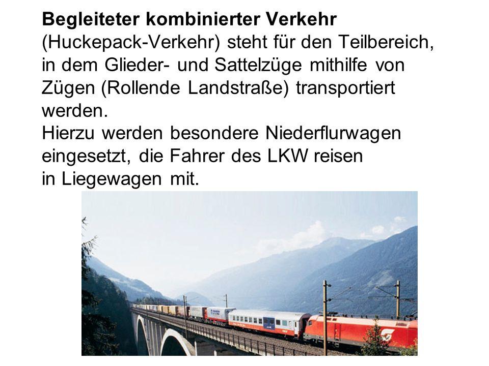 Begleiteter kombinierter Verkehr (Huckepack-Verkehr) steht für den Teilbereich, in dem Glieder- und Sattelzüge mithilfe von Zügen (Rollende Landstraße) transportiert werden.
