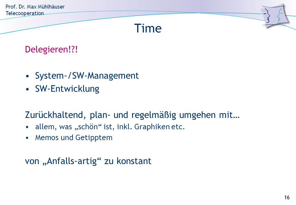 Time Delegieren! ! System-/SW-Management SW-Entwicklung