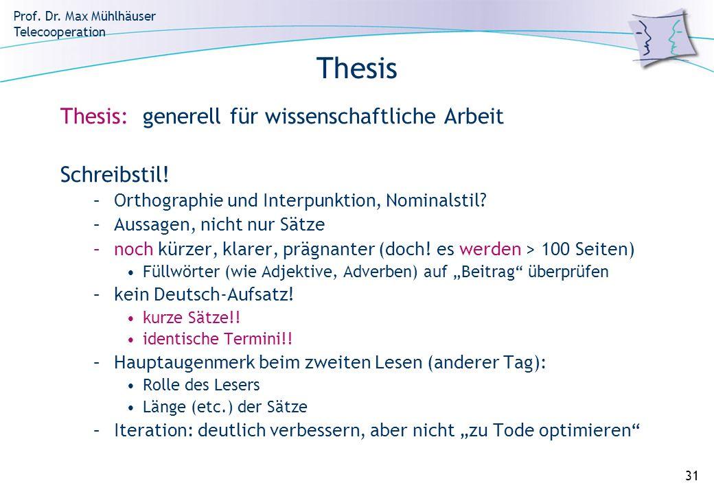 Thesis Thesis: generell für wissenschaftliche Arbeit Schreibstil!