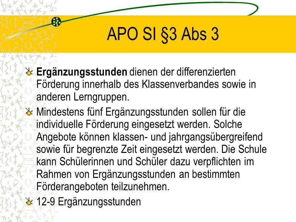 APO SI §3 Abs 3 Ergänzungsstunden dienen der differenzierten Förderung innerhalb des Klassenverbandes sowie in anderen Lerngruppen.