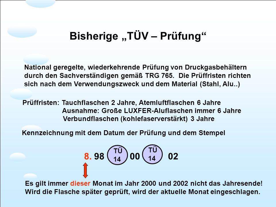 "Bisherige ""TÜV – Prüfung"