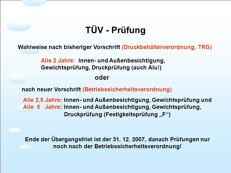 TÜV - Prüfung Wahlweise nach bisheriger Vorschrift (Druckbehälterverordnung, TRG)