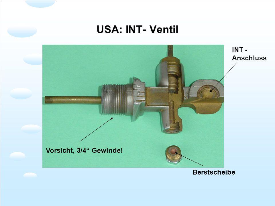 USA: INT- Ventil INT - Anschluss Vorsicht, 3/4 Gewinde! Berstscheibe