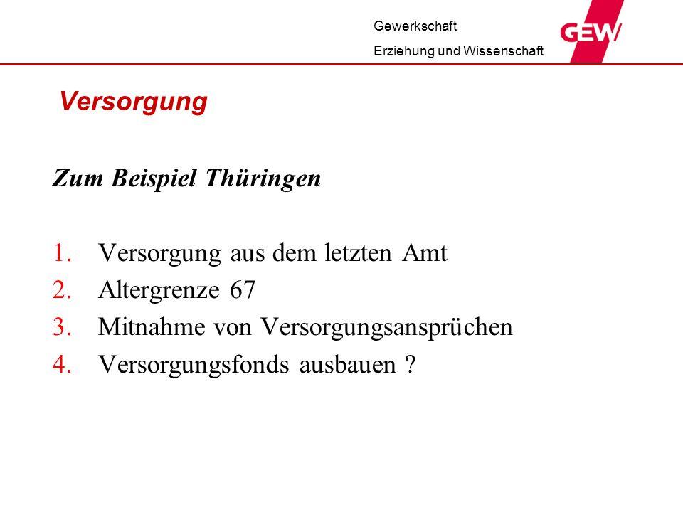 Zum Beispiel Thüringen Versorgung aus dem letzten Amt Altergrenze 67