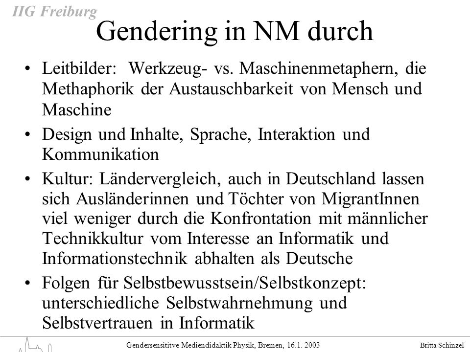 Gendering in NM durchLeitbilder: Werkzeug- vs. Maschinenmetaphern, die Methaphorik der Austauschbarkeit von Mensch und Maschine.