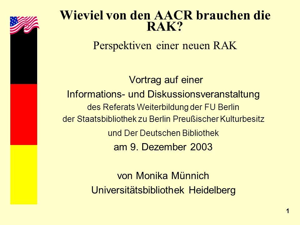 Wieviel von den AACR brauchen die RAK Perspektiven einer neuen RAK