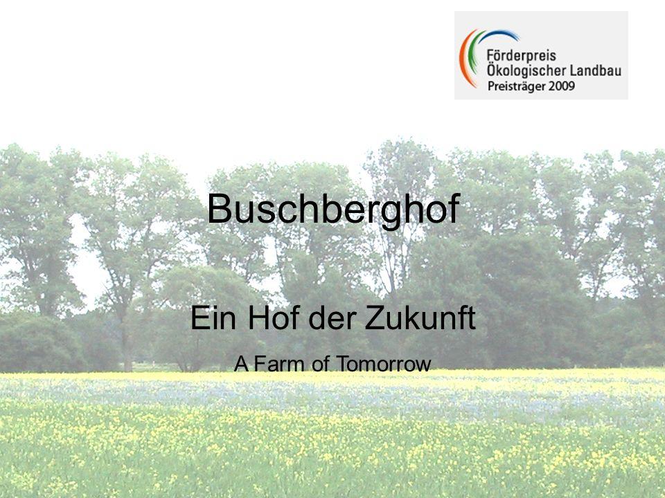 Buschberghof Ein Hof der Zukunft A Farm of Tomorrow