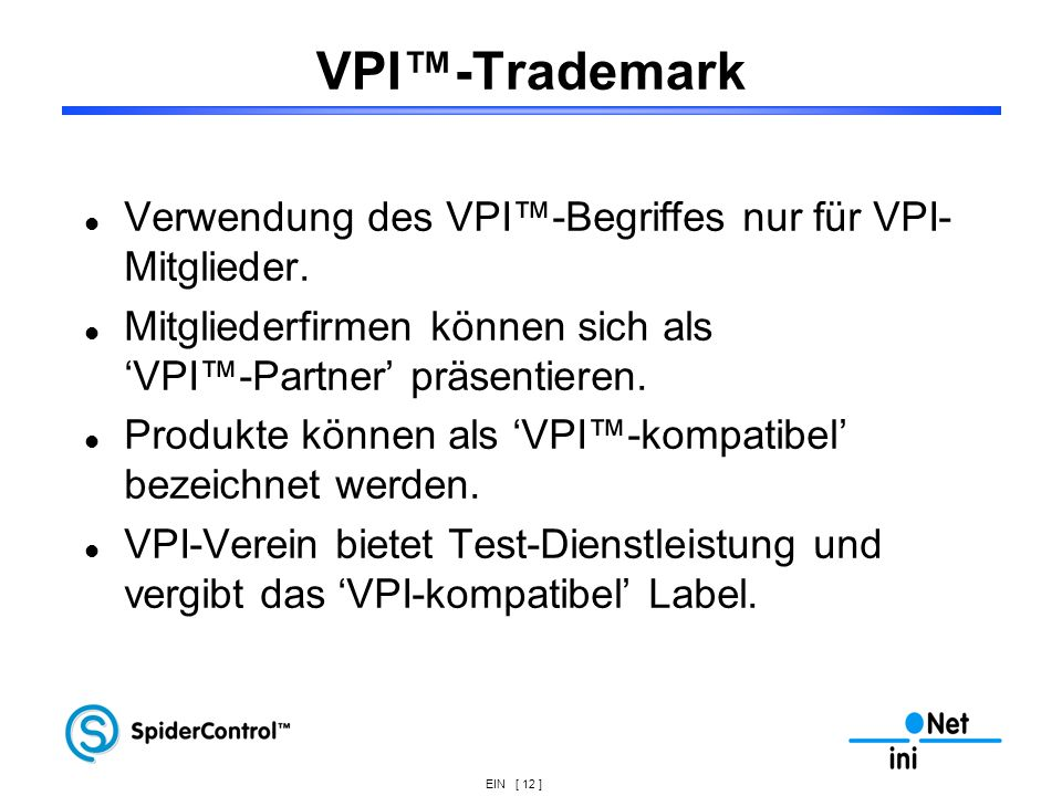 VPI™-Trademark Verwendung des VPI™-Begriffes nur für VPI-Mitglieder.
