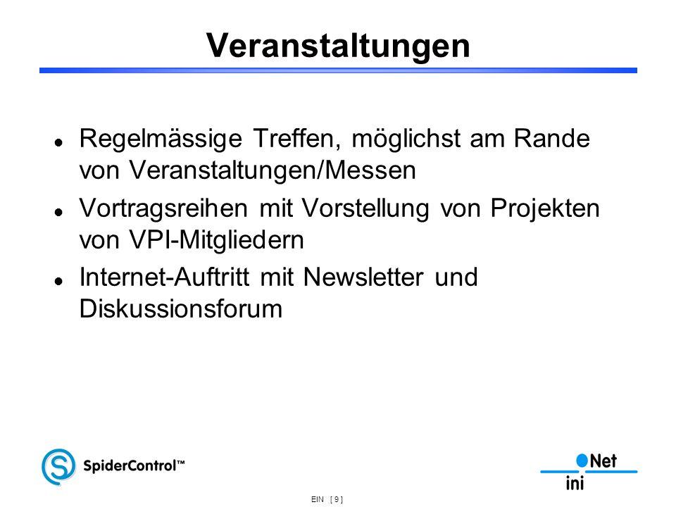 VeranstaltungenRegelmässige Treffen, möglichst am Rande von Veranstaltungen/Messen. Vortragsreihen mit Vorstellung von Projekten von VPI-Mitgliedern.