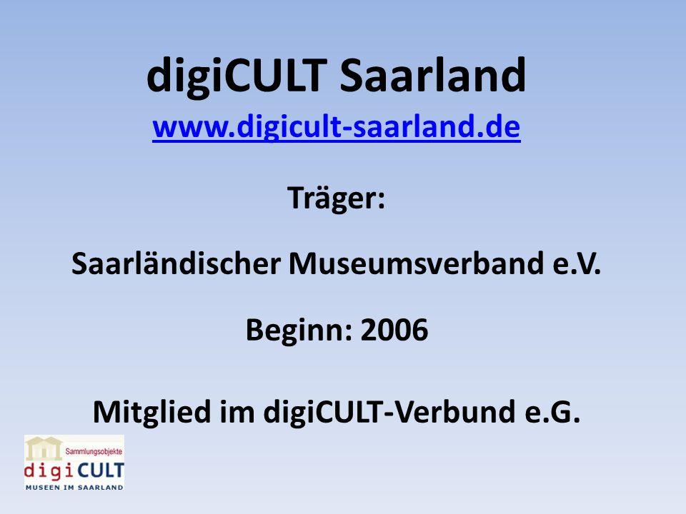 Saarländischer Museumsverband e.V. Mitglied im digiCULT-Verbund e.G.