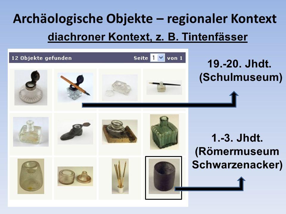 Archäologische Objekte – regionaler Kontext
