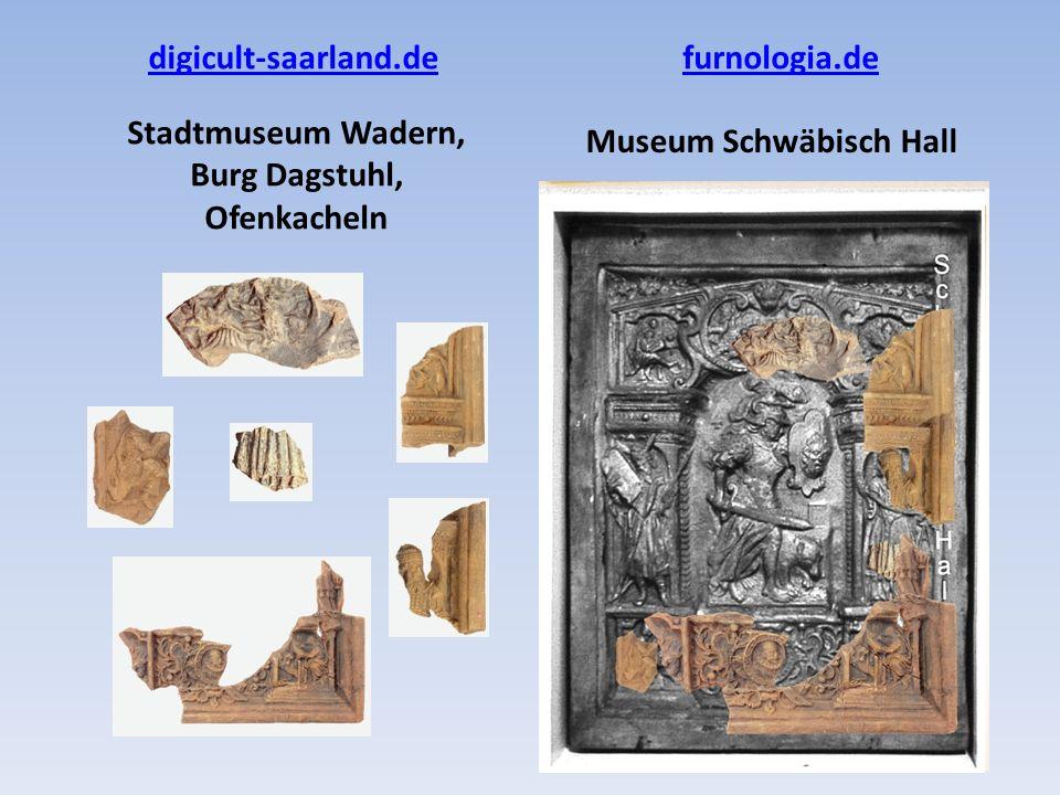 Stadtmuseum Wadern, Burg Dagstuhl, Ofenkacheln Museum Schwäbisch Hall