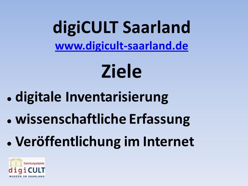 Ziele digiCULT Saarland digitale Inventarisierung