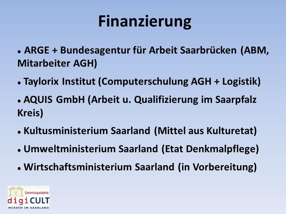 Finanzierung ARGE + Bundesagentur für Arbeit Saarbrücken (ABM, Mitarbeiter AGH) Taylorix Institut (Computerschulung AGH + Logistik)