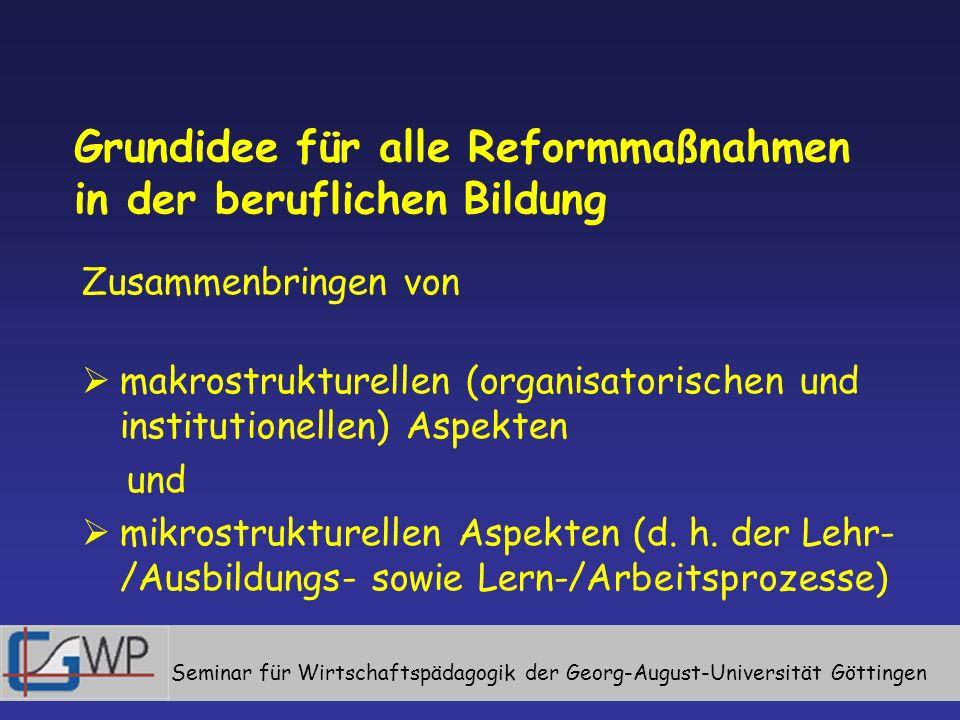 Grundidee für alle Reformmaßnahmen in der beruflichen Bildung